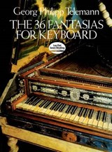 The 36 Fantasies for Keyboard | Georg Philipp Telemann |