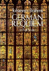German Requiem in Full Score | Johannes Brahms |