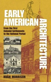 Early American Architecture | Hugh Morrison |