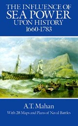 The Influence of Sea Power Upon History, 1660-1783 | A. T. Mahan |