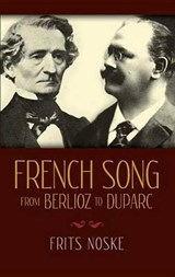 French Song from Berlioz to Duparc | Frits Noske |