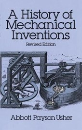 A History of Mechanical Inventions | Abbott Payson Usher |
