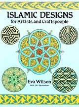Islamic Designs for Artists and Craftspeople | Eva Wilson |