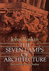 The Seven Lamps of Architecture | John Ruskin |