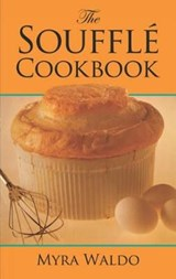 The Souffle Cookbook | Myra Waldo |
