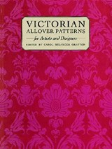 Victorian Patterns and Designs for Artists and Designers | Carol Belanger Grafton |