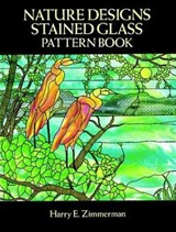 Nature Designs Stained Glass Pattern Book | Harry E. Zimmerman |
