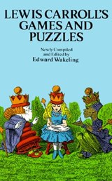 Lewis Carroll's Games and Puzzles | Lewis Carroll |