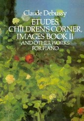 Etudes, Children's Corner, Images Book II and Other Works for Piano