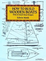 How to Build Wooden Boats | Edwin Monk |