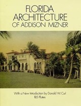 Florida Architecture of Addison Mizner | Addison Mizner |
