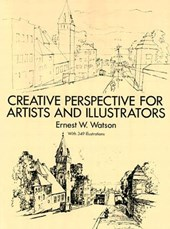 Creative Perspective for Artists and Illustrators | Ernest W. Watson |