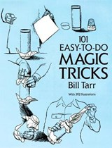 101 Easy-To-Do Magic Tricks | Bill Tarr |