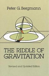 The Riddle of Gravitation | Peter G. Bergmann |