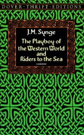 The Playboy of the Western World and Riders to the Sea | J. M. Synge |