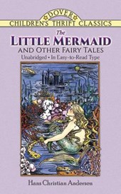The Little Mermaid and Other Fairy Tales | Hans Christian Andersen |