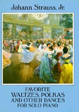 Favorite Waltzes, Polkas and Other Dances for Solo Piano | Johann Strauss |