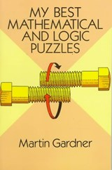 My Best Mathematical and Logic Puzzles | Martin Gardner |