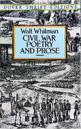 Civil War Poetry and Prose | Walt Whitman |