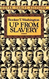 Up from Slavery | Booker T Washington |
