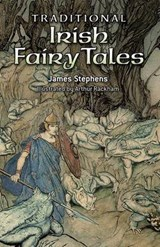 Traditional Irish Fairy Tales | James Stephens |