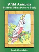 Wild Animals Stained Glass Pattern Book | Connie Clough Eaton |