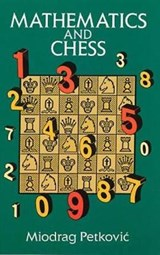 Mathematics and Chess | Miodrag Petkovic |