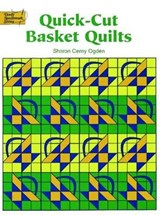 Quick-Cut Basket Quilts | Sharon Cerny Ogden |