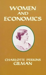 Women and Economics | Charlotte Perkins Gilman |