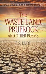 The Waste Land, Prufrock and Other Poems | T. S. Eliot |