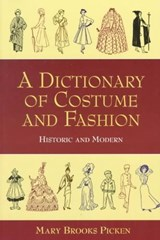 A Dictionary of Costume and Fashion | Mary Brooks Picken |