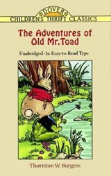 The Adventures of Old Mr. Toad | Thornton Waldo Burgess ; Pat Ronson Stewart |