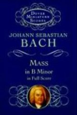 Mass in B Minor in Full Score | Johann Sebastian Bach |