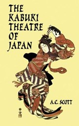The Kabuki Theatre of Japan | A. C. Scott |