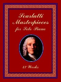 Scarlatti Masterpieces for Solo Piano | Domenico Scarlatti |