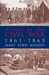 History of the Civil War, 1861-1865 | James Ford Rhodes |