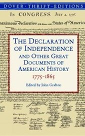 The Declaration of Independence and Other Great Documents of American History