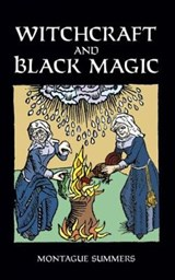 Witchcraft and Black Magic | Montague Summers |