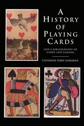 A History of Playing Cards and a Bibliography of Cards and Gaming | Catherine Perry Hargrave |