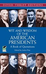 Wit and Wisdom of the American Presidents | Joselyn Pine |