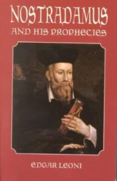 Nostradamus and His Prophecies | Edgar Leoni |