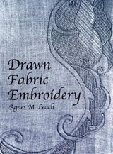 Drawn Fabric Embroidery | Agnes M. Leach |