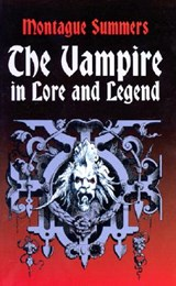 The Vampire in Lore and Legend | Montague Summers |