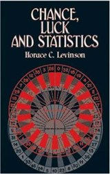 Chance, Luck, and Statistics | Horace C. Levinson |