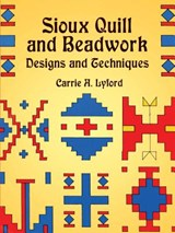 Sioux Quill and Beadwork | Carrie A. Lyford |