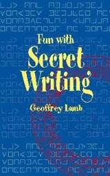 Fun with Secret Writing | Geoffrey Lamb |
