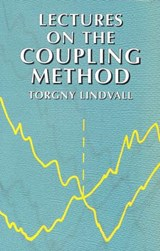 Lectures on the Coupling Method | Torgny Lindvall |