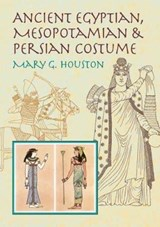 Ancient Egyptian, Mesopotamian & Persian Costume | Mary G. Houston |