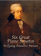Six Great Piano Sonatas | Wolfgang Amadeus Mozart |