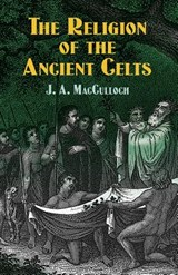 The Religion of the Ancient Celts | John Arnott MacCulloch |